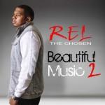 Rel The Chosen, Beautiful Music 2