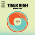 Tiger High, <I>Myth is This</I>