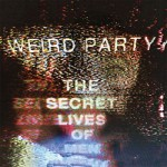 Weird Party, The Secret Lives of Men