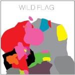 Wild Flag, Wild Flag
