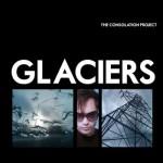 The Consolation Project, <I>Glaciers</I>