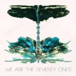 The 71&rsquo;s, <em>We Are The Seventy Ones</em>