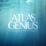Atlas Genius, <em>Through the Glass</em> EP