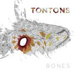 The Tontons, <em>Bones</em>