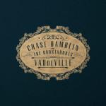 Chase Hamblin & The Roustabouts, <em>VAUdeVILLE</em>