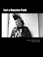 Christian Kidd & Alexis Kidd, <em>Just a Houston Punk</em>