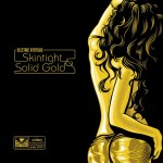 Electric Attitude, <em>Skintight & Solid Gold</em>