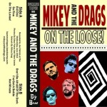 Mikey and the Drags, <em>On The Loose!</em>
