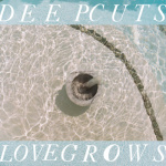 Deep Cuts, <i>Love Grows</i> EP