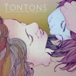 The Tontons, <i>Make Out King and Other Stories of Love</i>