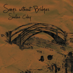 Shellee Coley, <i>Songs Without Bridges</i>