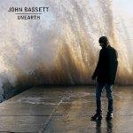 John Bassett, <I>Unearth</I>