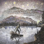 Folk Family Revival, <i>Water Walker</i>
