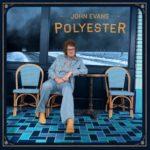 John Evans, <i>Polyester</i>