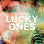 The Crookes, <i>Lucky Ones</i>